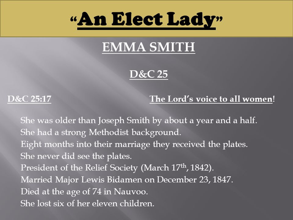 EMMA SMITH D&C 25 D&C 25:17The Lord's voice to all women .