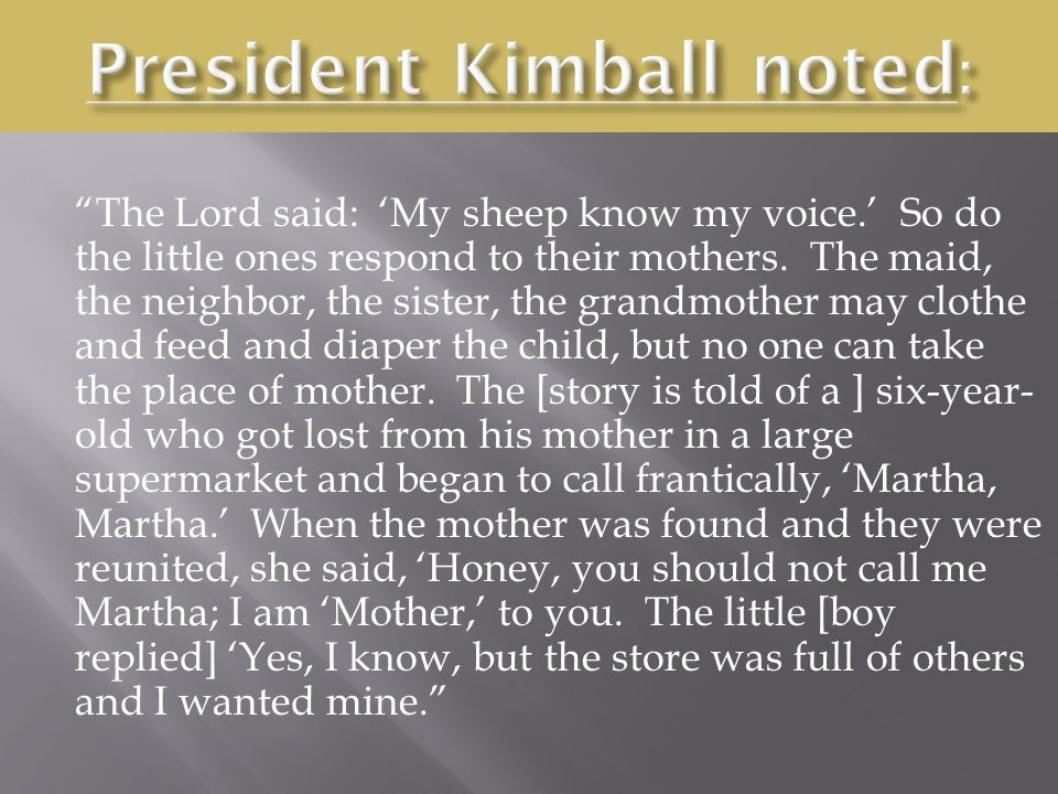The Lord said: 'My sheep know my voice.' So do the little ones respond to their mothers.