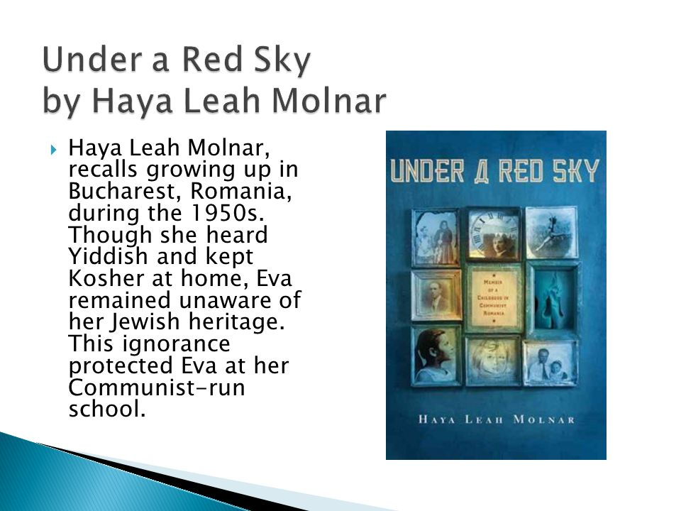  Haya Leah Molnar, recalls growing up in Bucharest, Romania, during the 1950s.