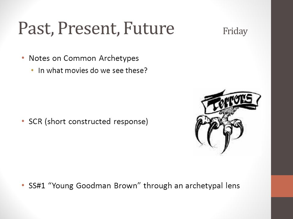 Past, Present, Future Friday Notes on Common Archetypes In what movies do we see these.