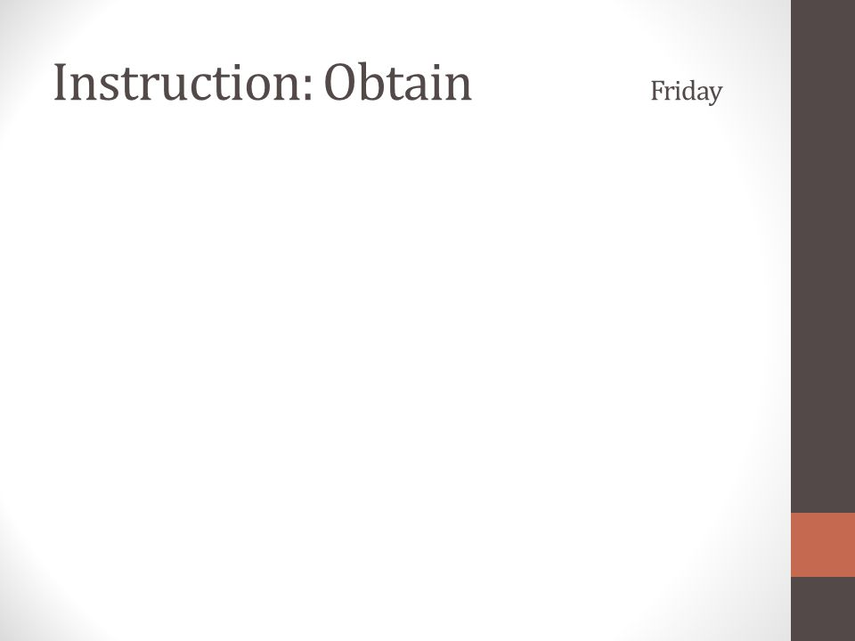 Instruction: Obtain Friday