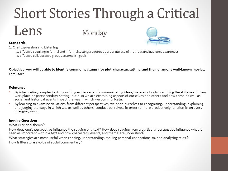 Short Stories Through a Critical Lens Monday Standards 1. Oral Expression and Listening 1. Effective speaking in formal and informal settings requires