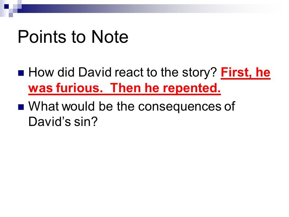 Points to Note How did David react to the story. First, he was furious.