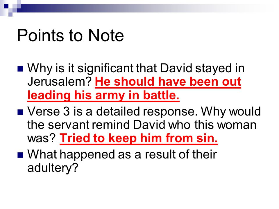 Points to Note Why is it significant that David stayed in Jerusalem.