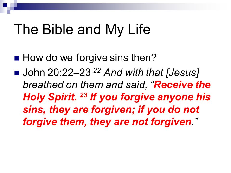 The Bible and My Life How do we forgive sins then.