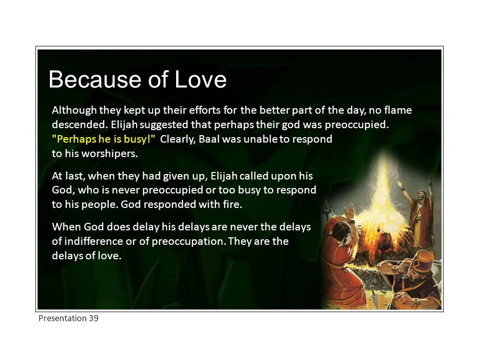 Love and Circumstances To say that Christ s delays are the delays of love is to imply a significant positive.