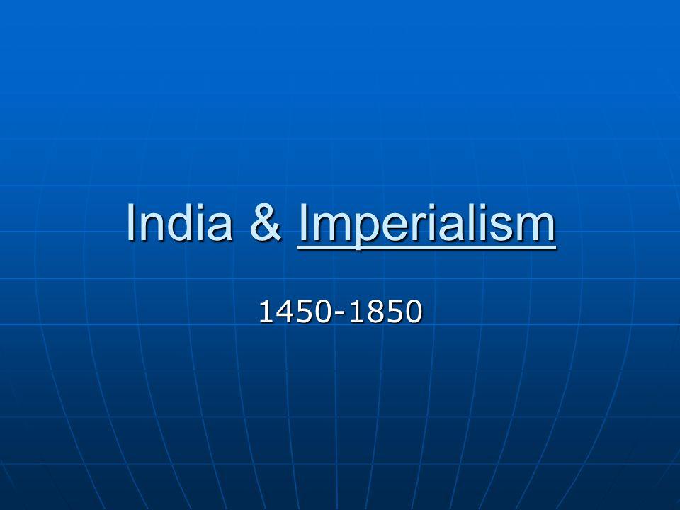 India & Imperialism 1450-1850