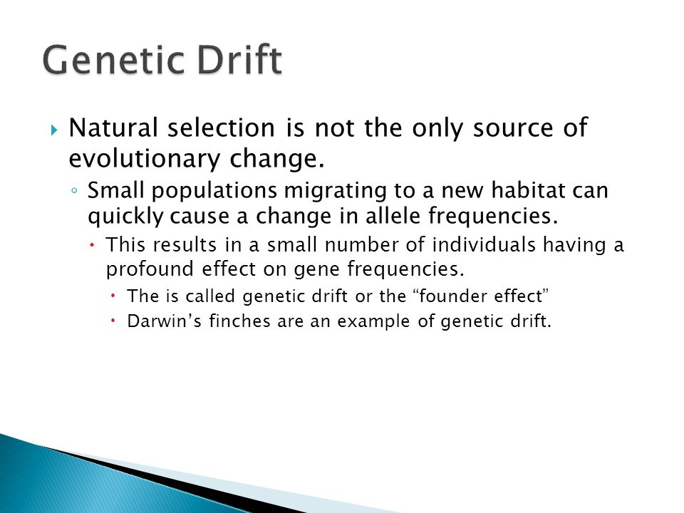  Natural selection is not the only source of evolutionary change.
