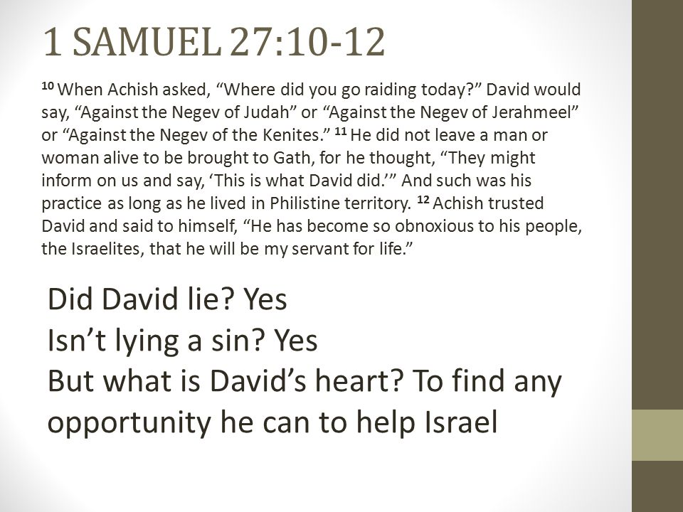 1 SAMUEL 28:4-6 3 Now Samuel was dead, and all Israel had mourned for him and buried him in his own town of Ramah.