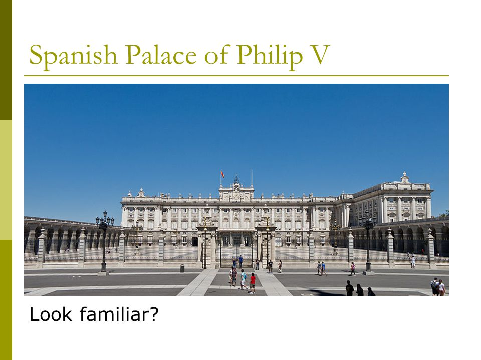 Spanish Palace of Philip V Look familiar?