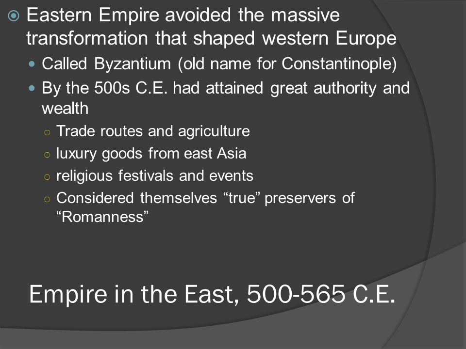 Empire in the East, 500-565 C.E.