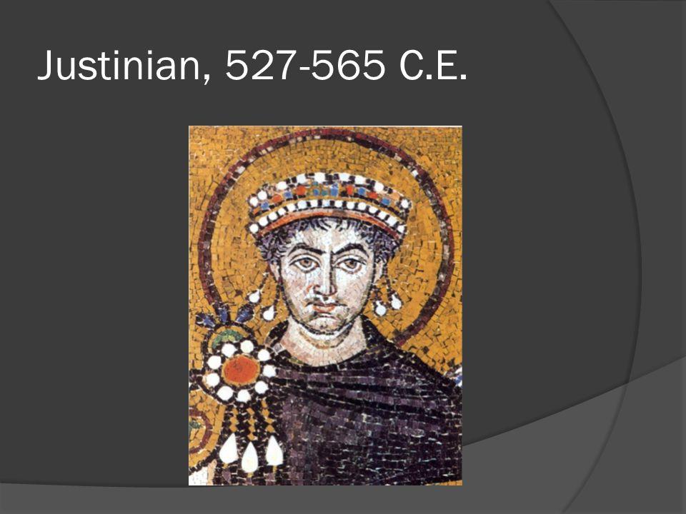 Justinian, 527-565 C.E.