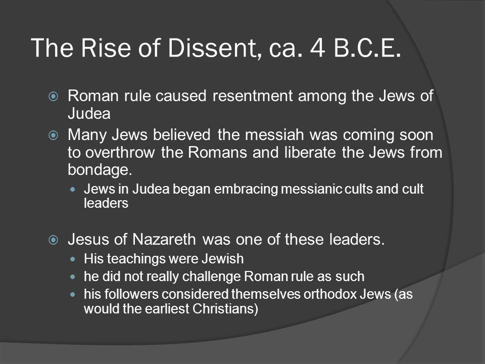 Jesus of Nazareth  Difficult to trace him historically—no written sources Born 4 B.C.E.