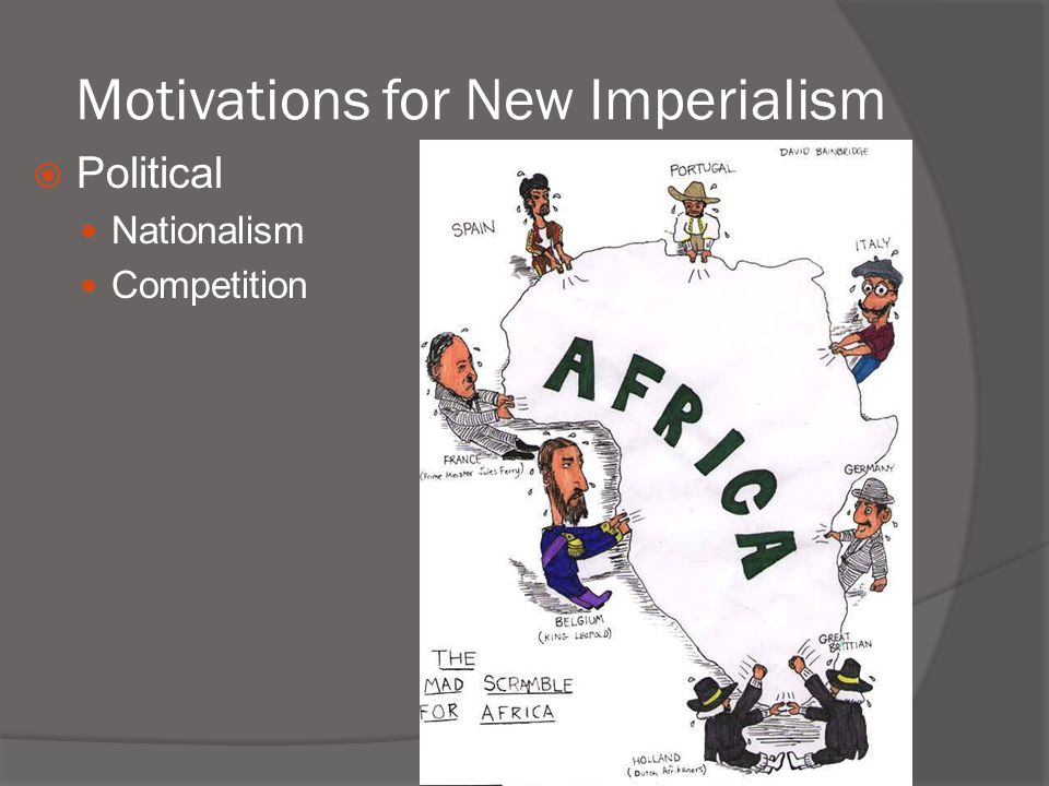 Motivations for New Imperialism  Political Nationalism Competition