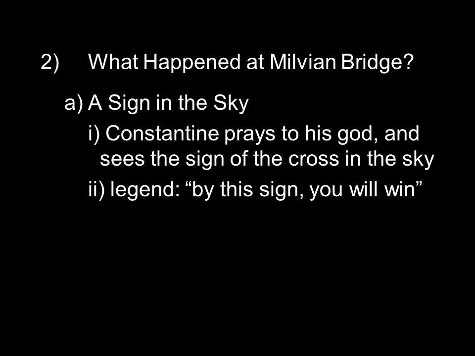 2)What Happened at Milvian Bridge.