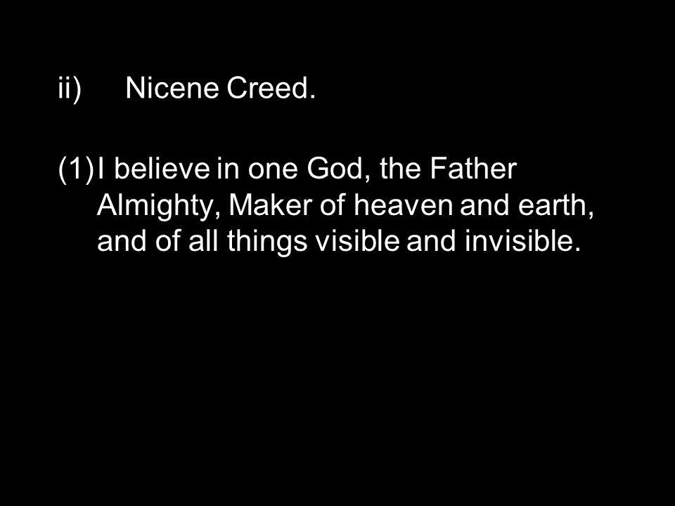 ii)Nicene Creed.