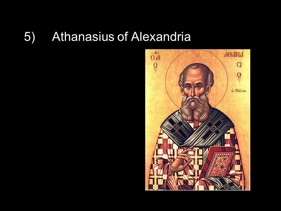 5)Athanasius of Alexandria