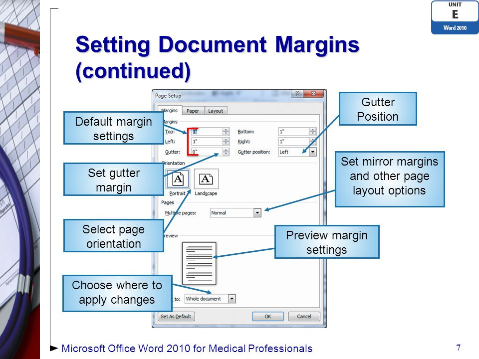Setting Document Margins (continued) 8 8 Ruler shows location of top margin Ruler shows location of left margin Number of pages in document Microsoft Office Word 2010 for Medical Professionals Active page Ruler shows location of right margin Document margins are more narrow than the default margins