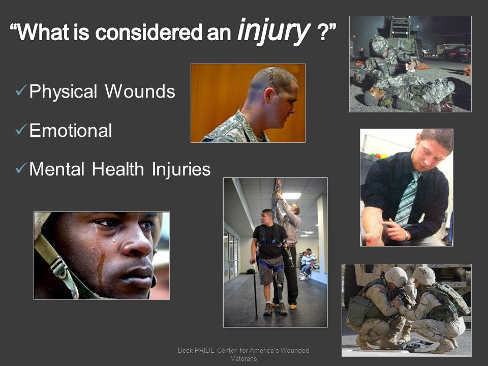 Physical Wounds Emotional Mental Health Injuries Beck PRIDE Center for America s Wounded Veterans