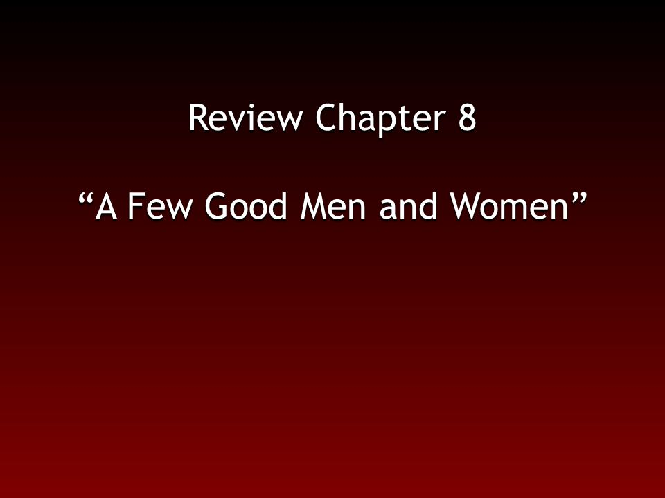Review Chapter 8 A Few Good Men and Women