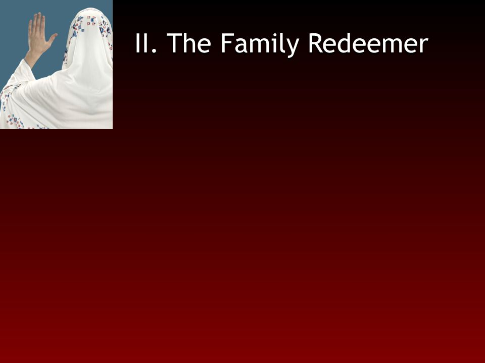 II. The Family Redeemer