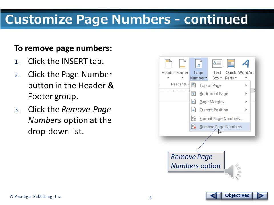© Paradigm Publishing, Inc.24 Objectives To create a header or footer for different sections: 1.