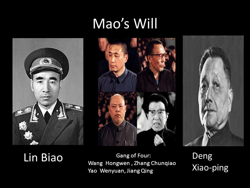 Mao's Will Lin Biao Gang of Four: Wang Hongwen, Zhang Chunqiao Yao Wenyuan, Jiang Qing Deng Xiao-ping