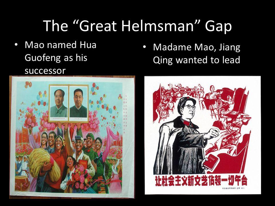 "The ""Great Helmsman"" Gap Mao named Hua Guofeng as his successor Madame Mao, Jiang Qing wanted to lead"