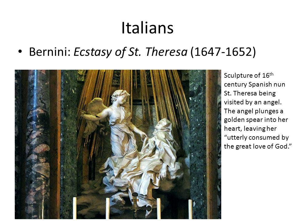 Italians Bernini: Ecstasy of St.Theresa (1647-1652) Sculpture of 16 th century Spanish nun St.