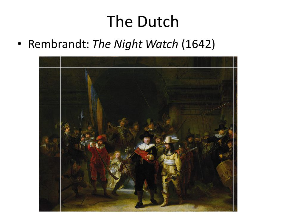 The Dutch Rembrandt: The Night Watch (1642)