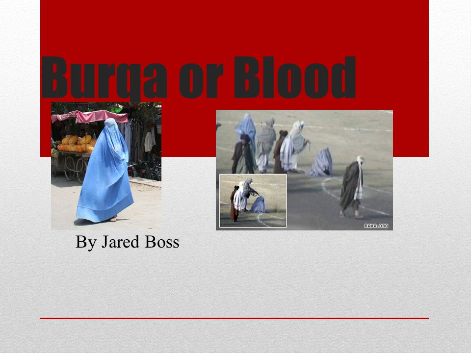 Burqa or Blood By Jared Boss