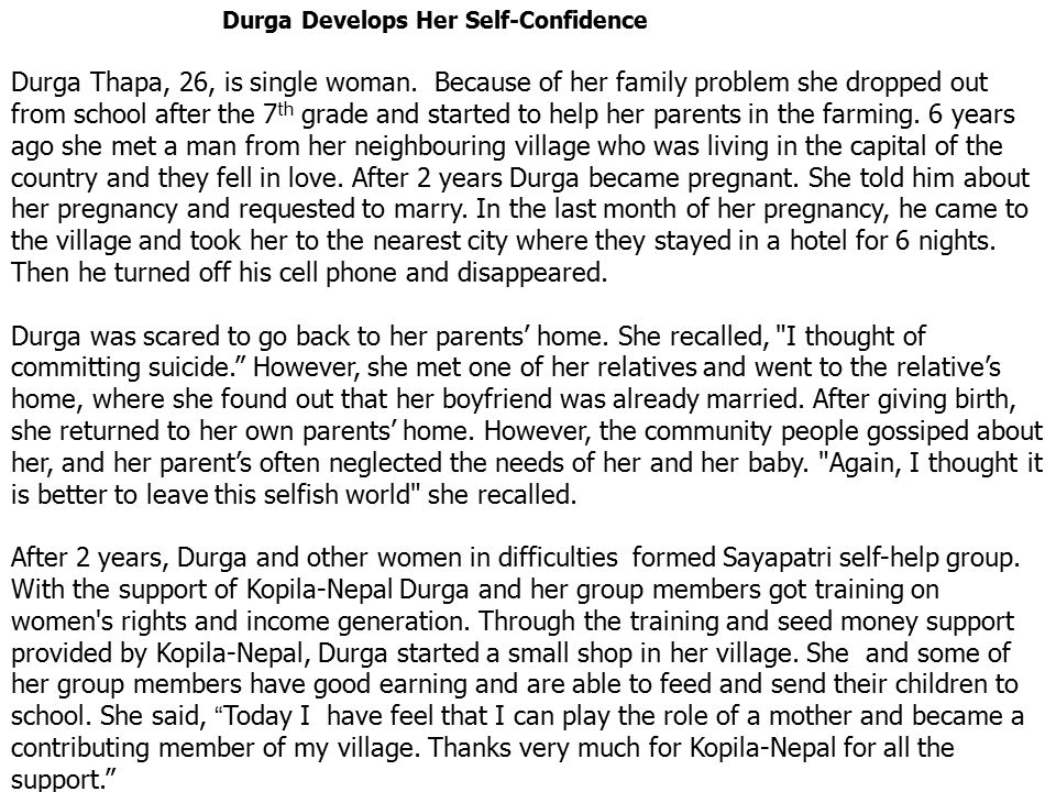 Durga Develops Her Self-Confidence Durga Thapa, 26, is single woman.