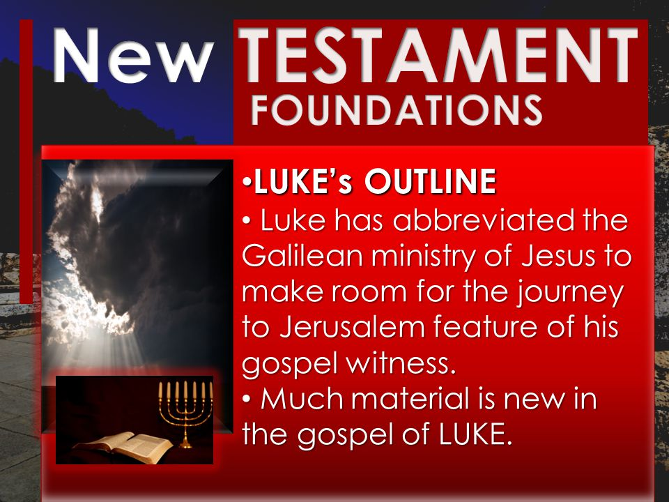 LUKE's OUTLINE LUKE's OUTLINE Luke has abbreviated the Galilean ministry of Jesus to make room for the journey to Jerusalem feature of his gospel witness.