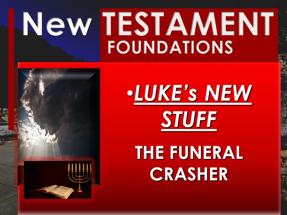 LUKE's NEW STUFF THE FUNERAL CRASHER LUKE's NEW STUFF THE FUNERAL CRASHER