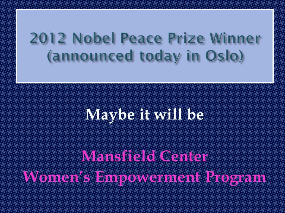 Maybe it will be Mansfield Center Women's Empowerment Program