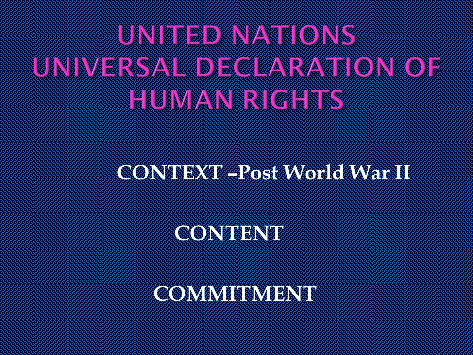 CONTEXT –Post World War II CONTENT COMMITMENT