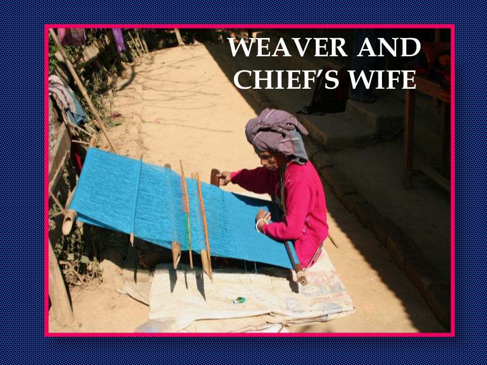 WEAVER AND CHIEF'S WIFE