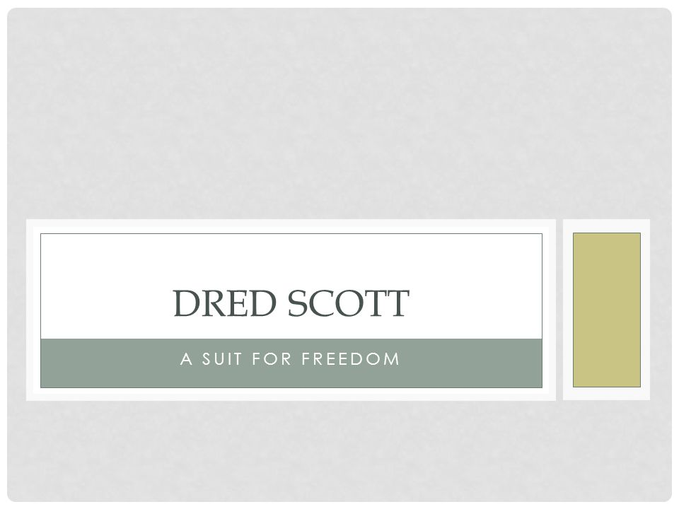 A SUIT FOR FREEDOM DRED SCOTT