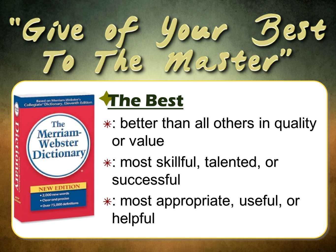  The Best ✴ : better than all others in quality or value ✴ : most skillful, talented, or successful ✴ : most appropriate, useful, or helpful