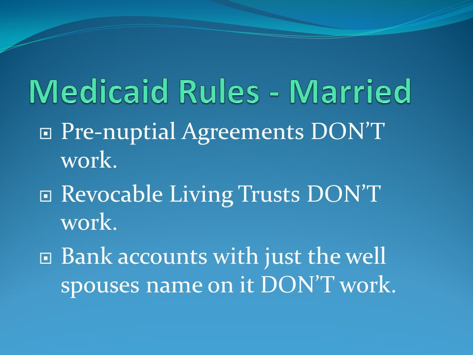  Pre-nuptial Agreements DON'T work.  Revocable Living Trusts DON'T work.