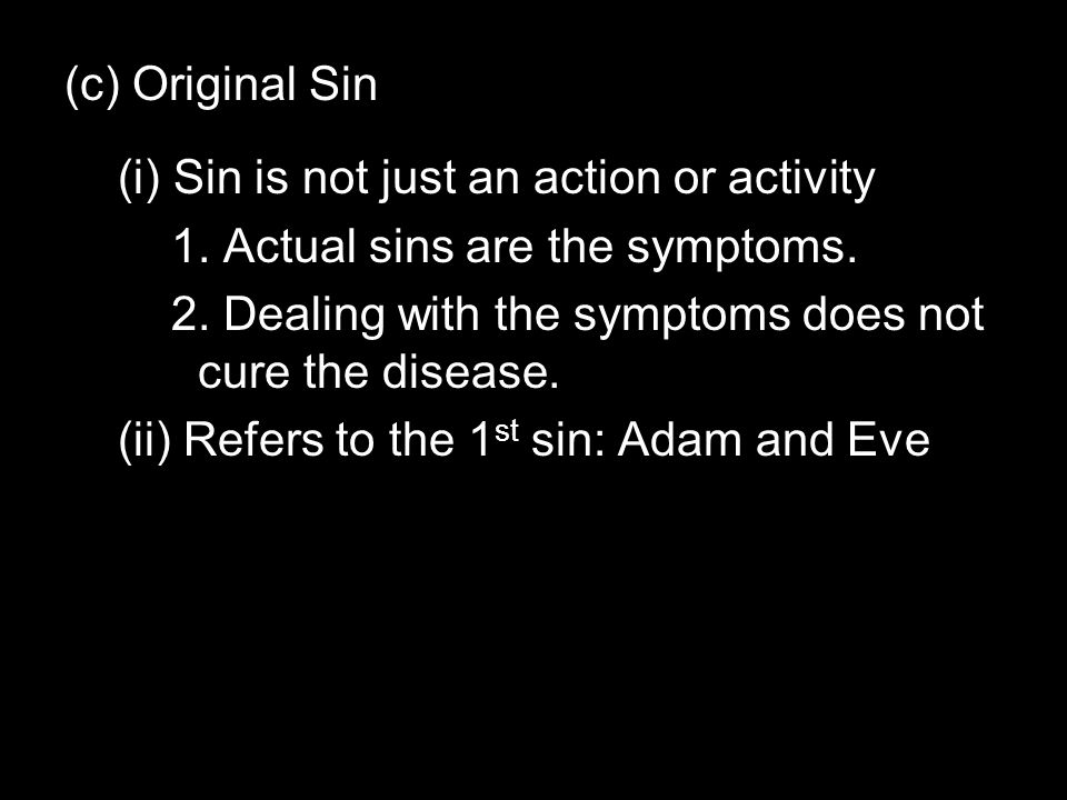 (c) Original Sin (i) Sin is not just an action or activity 1.