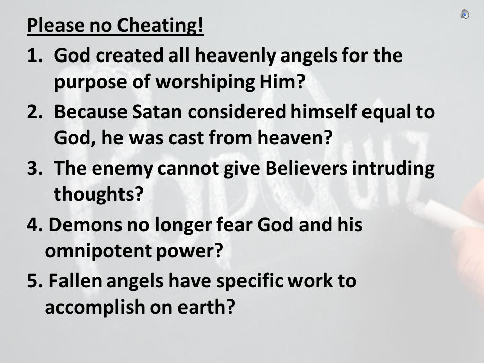 Please no Cheating. 1.God created all heavenly angels for the purpose of worshiping Him.