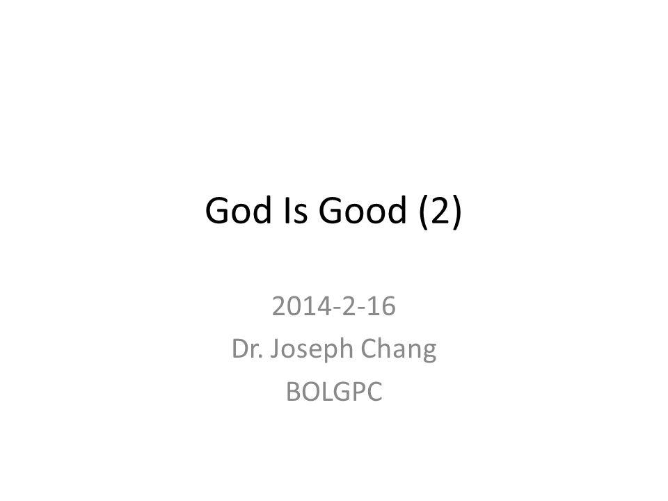 God Is Good (2) 2014-2-16 Dr. Joseph Chang BOLGPC