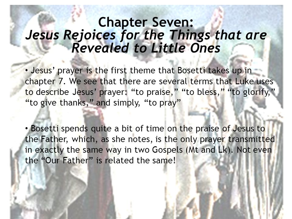 Jesus' prayer is the first theme that Bosetti takes up in chapter 7.