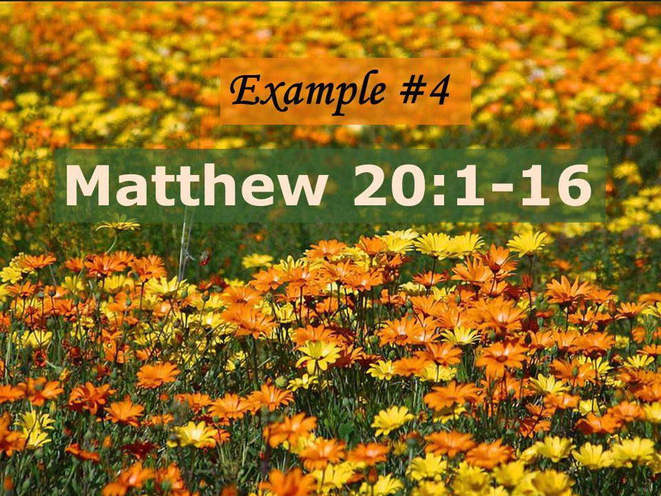 Example #4 Matthew 20:1-16