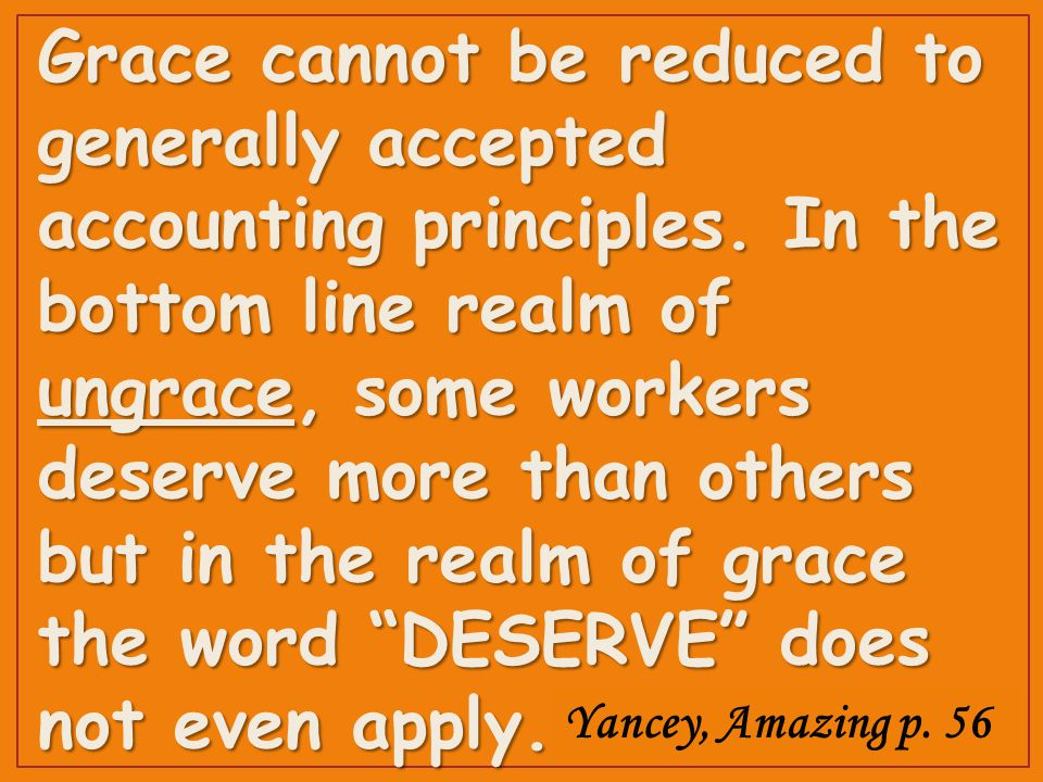 Grace cannot be reduced to generally accepted accounting principles.