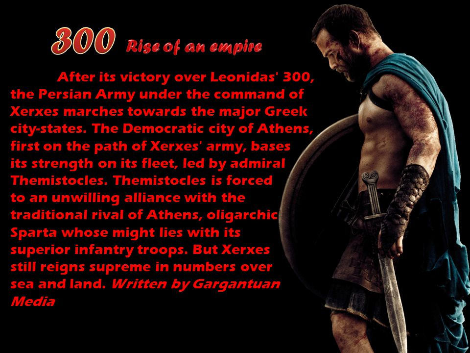 After its victory over Leonidas' 300, the Persian Army under the command of Xerxes marches towards the major Greek city-states. The Democratic city of