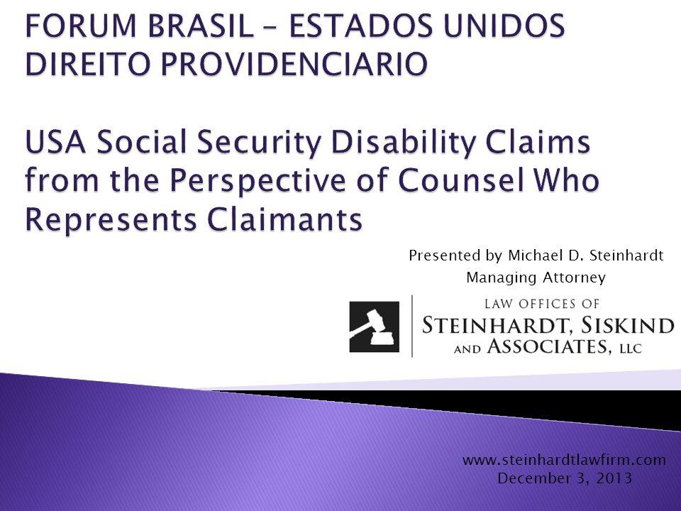 Presented by Michael D. Steinhardt Managing Attorney www.steinhardtlawfirm.com December 3, 2013