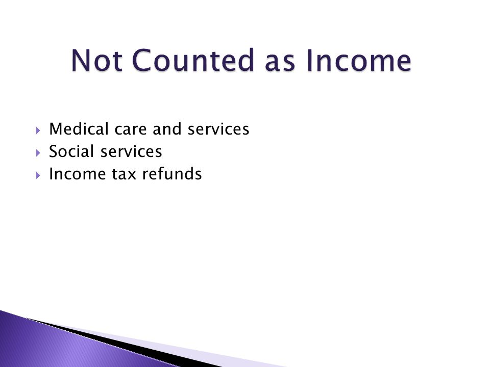  Medical care and services  Social services  Income tax refunds