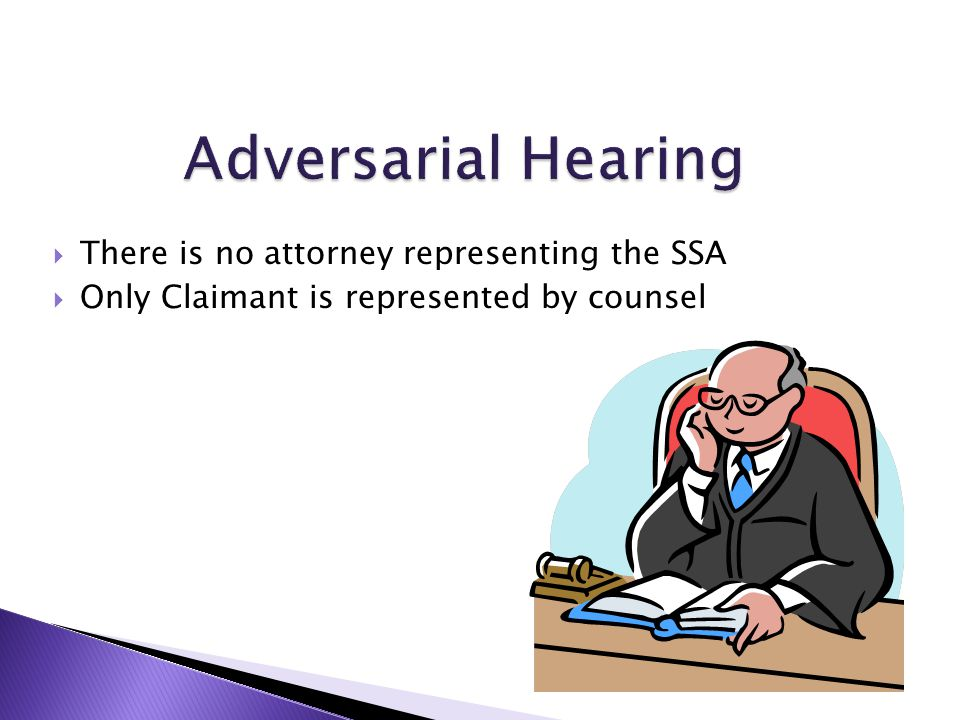  There is no attorney representing the SSA  Only Claimant is represented by counsel